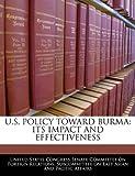 U.S. Policy Toward Burma: Its Impact and Effectiveness