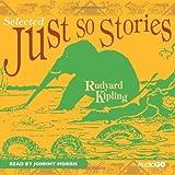 Just So Stories (Selected) (BBC Audio) by Kipling. Rudyard ( 2008 ) Audio CD Kipling. Rudyard