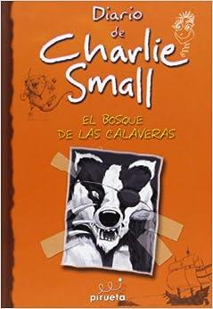 Charlie Small 8. El bosque de las calaveras (Spanish Edition) (Spanish
