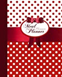 "Meal Planner: Weekly Menu Planner with Grocery List [ Softback * Large (8"" x 10"") * 52 Spacious Records & More * Red Polka Dot] (Food Planners)"