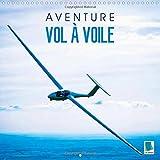 Aventure Vol a Voile: Voler Sans Moteur Avec Un Planeur