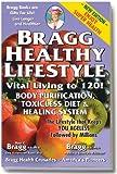 The Bragg Healthy Lifestyle - Vital Living to 120! (English Edition)