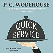 Quick Service (       UNABRIDGED) by P. G. Wodehouse Narrated by Simon Vance