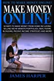 Make Money Online: 50 Ways To Make Money From Home Including Selling Niche Website Portfolios, Ebay, Fiverr, Blogging, Passive Income Strategies And More!