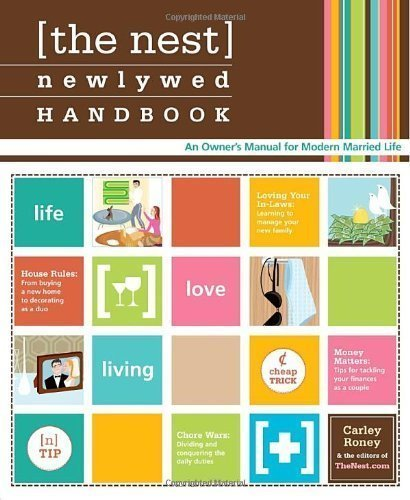 The Nest Newlywed Handbook: An Owner's Manual for Modern Married Life by Carley Roney (Oct 3 2006)