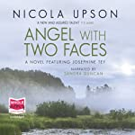Angel with Two Faces: Josephine Tey Series, Book 2 (       UNABRIDGED) by Nicola Upson Narrated by Sandra Duncan