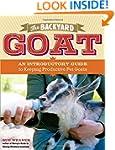 The Backyard Goat: An Introductory Gu...