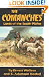 The Comanches: Lords of the South Pla...