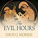 The Evil Hours: A Biography of Post-Traumatic Stress Disorder (       UNABRIDGED) by David J. Morris Narrated by Mike Chamberlain