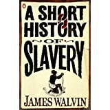 A Short History of Slaveryby James Walvin