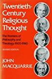 Twentieth Century Religious Thought: Frontiers of Philosophy and Theology, 1900-70 (0334016959) by Macquarrie, John