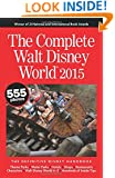 The Complete Walt Disney World 2015: The Definitive Disney Handbook