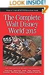 The Complete Walt Disney World 2015:...