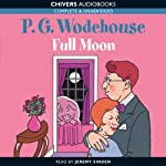 Full Moon (       UNABRIDGED) by P.G. Wodehouse Narrated by Jeremy Sinden