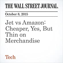Jet vs Amazon: Cheaper, Yes, But Thin on Merchandise (       UNABRIDGED) by Rolfe Winkler Narrated by Alexander Quincy