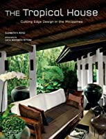 The Tropical House: Cutting Edge Design in the Philippines