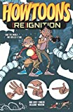 Howtoons: [Re]Ignition Volume 1 (Howtoons Reignition Tp)