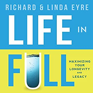 Life in Full: Maximize Your Longevity and Legacy Audiobook
