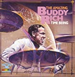 echange, troc Buddy Rich - Time Being: Amazing Buddy Rich