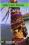 El Carnaval / The Carnaval: Analisis Historico-cultural (Libro De Bolsillo- Antropologia) (Spanish Edition) (8420660175) by Baroja, Julio Caro