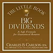 The Little Book of Big Dividends: A Safe Formula for Guaranteed Returns | [Charles B. Carlson, Terry Savage]