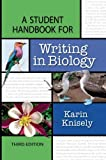img - for By Karin Knisely - A Student Handbook for Writing in Biology (3rd edition) (6/15/09) book / textbook / text book
