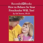 How to Behave So Your Preschooler Will, Too! | Sal Severe