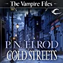 Cold Streets: Vampire Files, Book 10 Audiobook by P. N. Elrod Narrated by Johnny Heller