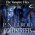 Cold Streets: Vampire Files, Book 10 (       UNABRIDGED) by P. N. Elrod Narrated by Johnny Heller