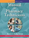 Manual for Pharmacy Technicians, 4th Edition