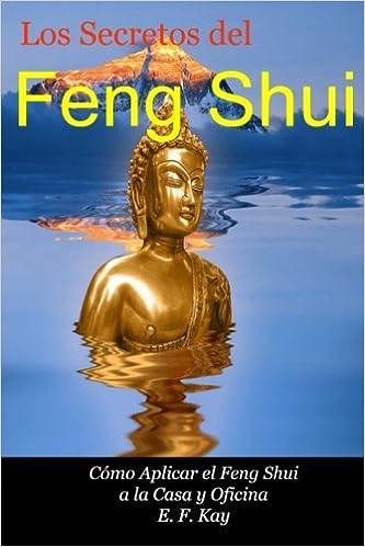 Feng Shui. Cómo adaptar el Feng Shui a la casa y oficina