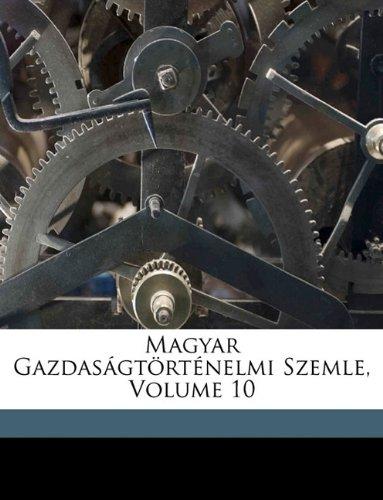 Magyar Gazdaságtörténelmi Szemle, Volume 10