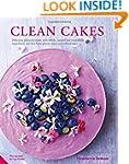 Clean Cakes: Delicious p�tisserie mad...