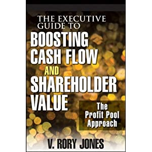 Download book The Executive Guide to Boosting Cash Flow and Shareholder Value: The Profit Pool Approach