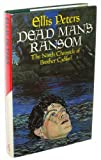 Dead Man's Ransom: The Ninth Chronicle of Brother Cadfael (0333364554) by Peters, Ellis