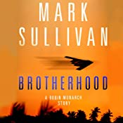 Brotherhood: A Robin Monarch Story | Mark Sullivan
