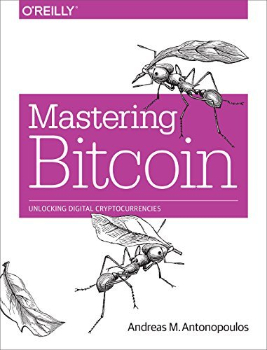 By Andreas M. Antonopoulos Mastering Bitcoin: Unlocking Digital Cryptocurrencies (1st First Edition) [Paperback]