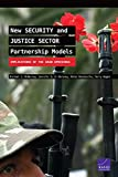 img - for New Security and Justice Sector Partnership Models: Implications of the Arab Uprisings book / textbook / text book