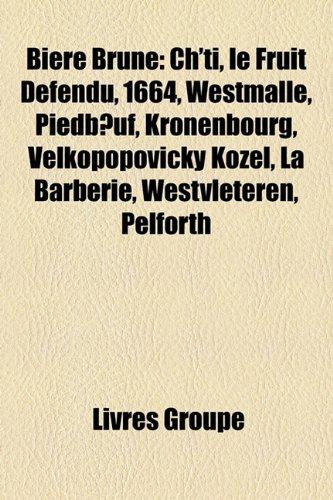 bire-brune-chti-le-fruit-dfendu-1664-westmalle-piedbuf-kronenbourg-velkopopovick-kozel-la-barberie-w