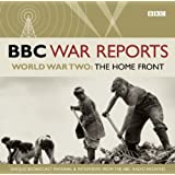 World War Two: The Home Front (BBC War Reports)
