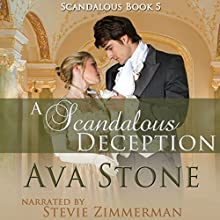 A Scandalous Deception: Scandalous Series, Book 5 (       UNABRIDGED) by Ava Stone Narrated by Stevie Zimmerman