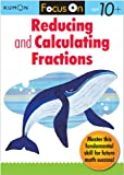 Kumon Focus On Reducing and Calculating Fractions (Kumon Focus on Workbook)
