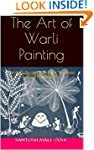The Art of Warli Painting: The step-b...