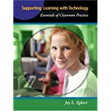 Supporting Learning with Technology: Essentials of Classroom Practice ~ Joy Egbert