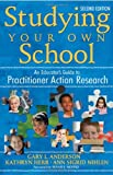 img - for Studying Your Own School: An Educator's Guide to Practitioner Action Research book / textbook / text book