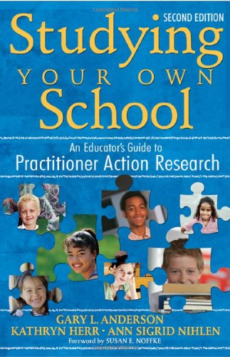 Studying Your Own School: An Educator's Guide to...