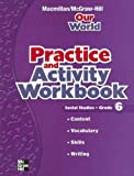 Our World Practice and Activity Workbook, Grade 6: Social Studies (0021499926) by Glencoe