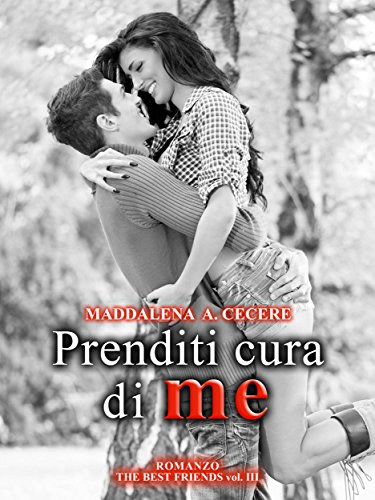 Prenditi cura di me The best friends Vol 3 PDF