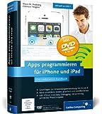 Apps programmieren für iPhone und iPad: Inkl. Xcode, Debugging, Versionierung, zahlreiche Praxisbeispiele. Aktuell zu iOS 7 (Galileo Computing)