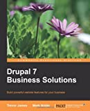 img - for Drupal 7 Business Solutions (Community Experience Distilled) book / textbook / text book